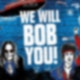 We will BOB you
