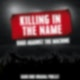 """""""Killing in the Name"""" von Rage Against the Machine"""